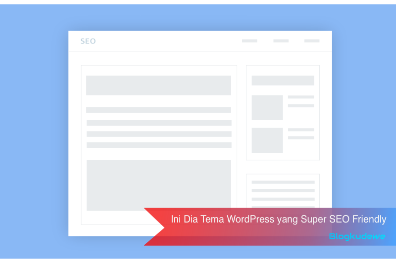 Ini Dia Tema WordPress yang Super SEO Friendly
